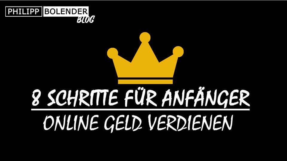 Online Geld verdienen für Anfänger – 8 SCHRITTE FÜR 2020