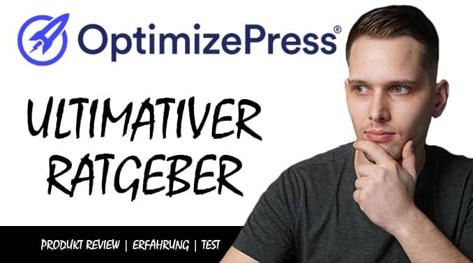 Optimizepress 3.0 Deutsch – Test & Erfahrung – der Ultimative Ratgeber 2020